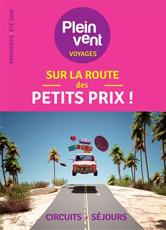 Brochure plein vent voyages - Sur la route des petits prix - Printemps/Été 2020