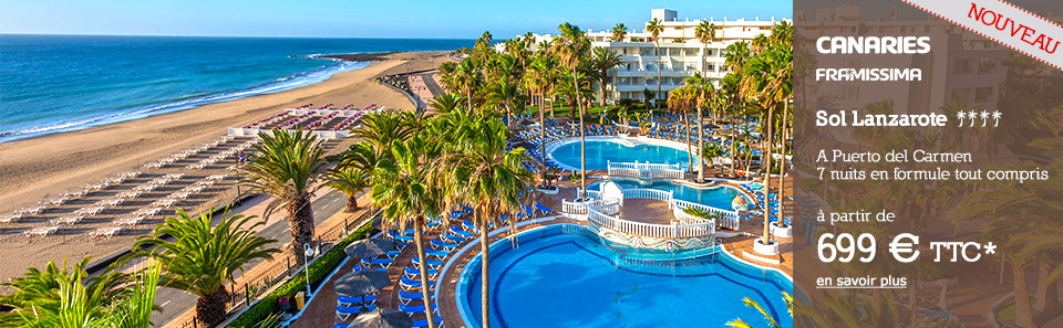 CANARIES - Lanzarote - Puerto del Carmen - À partir de 699 € * TTC