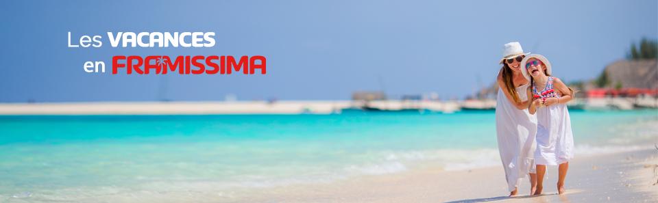 Les vacances en Framissima