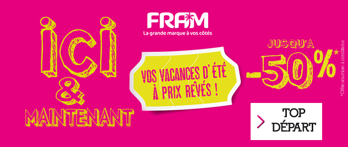 Les exclusivit�s FRAM